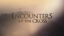 Encounters at the Cross