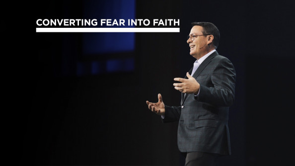 Converting Fear into Faith