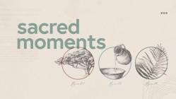 Sacred Moments