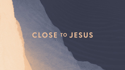 Close to Jesus