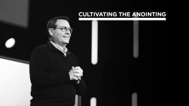 Cultivating the Anointing